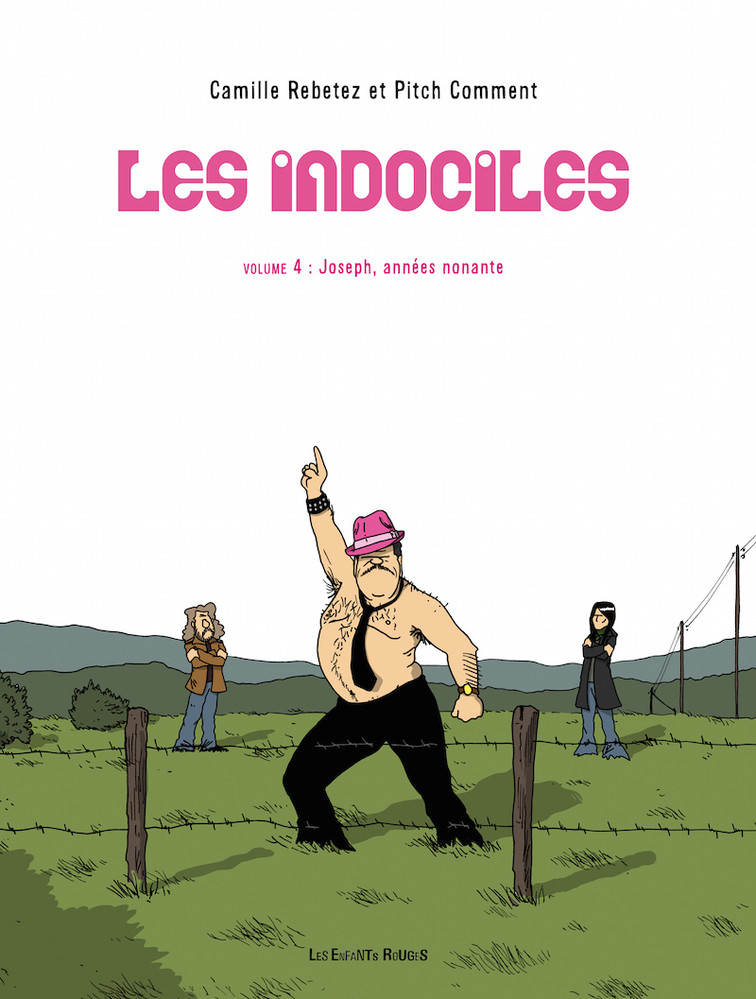 Les Indociles, de Pitch Comment et Camille Rebetez